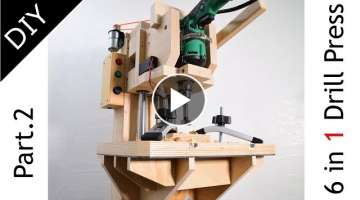 Build a 6 in 1 Drill Press System