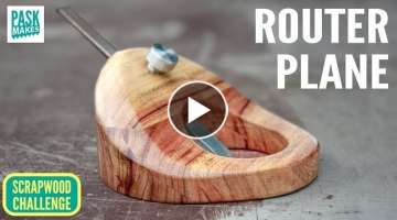 Homemade Router Plane - Scrapwood Challenge ep25