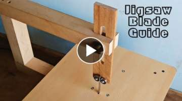 Make A Jigsaw Table Blade Guide || Jigsaw Blade Support