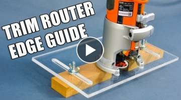 Making a Trim Router Edge Guide Jig (Palm Router Edge Guide)