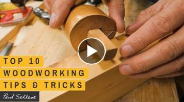 Top 10 Woodworking Tips & Tricks | Paul Sellers