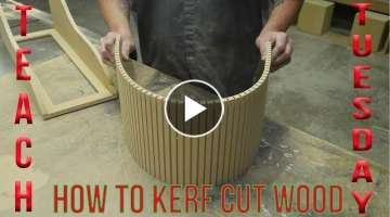 Teach It Tuesday: How to Kerf Cut Wood