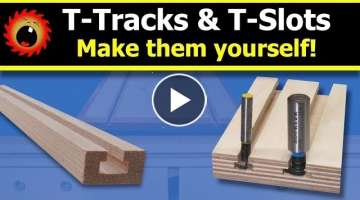 Make your own T-Tracks and T-Slots!