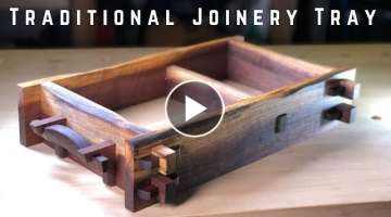 MAKING A TRADITIONAL JOINERY TRAY // Japanese Inspired Woodworking