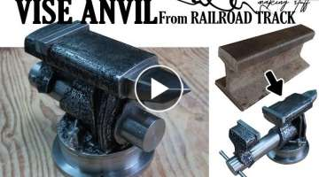 DIY VISE ANVIL from Railroad track 2 in 1