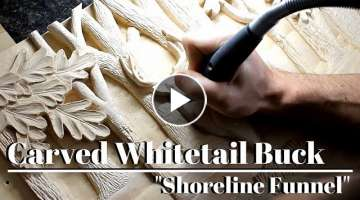 Woodcarving a Whitetail Buck #2 | Time lapse | 'Shoreline Funnel'