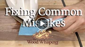 Fixing Common Woodworking Mistakes
