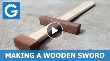 Crafting a Wooden Sword | Woodworking