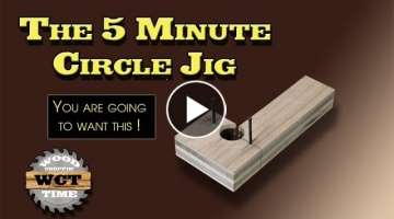 The 5 Minute Circle Jig Every Woodworker Should Have !