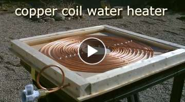 DIY Solar Water Heater! - Solar Thermal COPPER COIL Water Heater! - Easy DIY (Full instr.) 170F