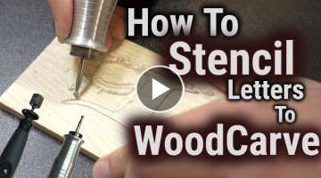 How to Wood Carve/Power Carve & Stencil Letters