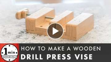 Wooden Drill Press Vise DIY
