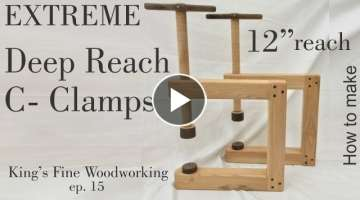 How to Make Deep Reach C Clamps All Wood only $10 Extreme Strength