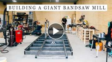 Building a Giant Bandsaw Mill