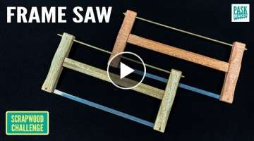 Homemade Frame Saw (Bow Saw) - Scrapwood Challenge Ep28