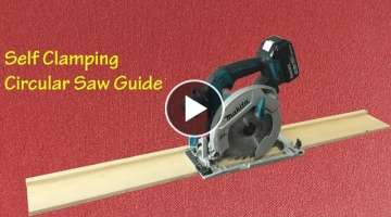 Making a Self Clamping Circular Saw Guide