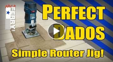 Perfect Dados & Grooves - Simple Router Jig (ep68)