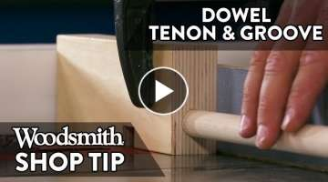 Woodworking Tip: Dowel Tenon and Groover
