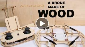 A Drone Made of Wood - AIRWOOD DRONE