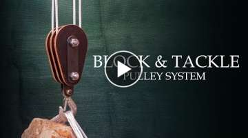 Making a Block and Tackle Wooden Pulley System