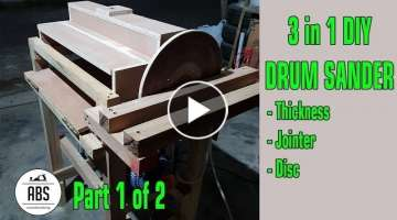 3 in 1 DIY DRUM SANDER PART 1