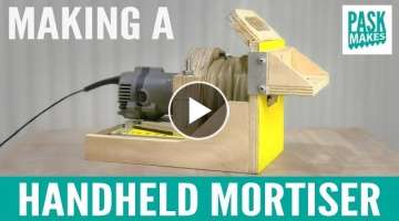 Making a Handheld Mortiser