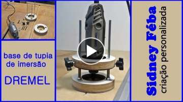 BASE DE TUPIA DE IMERSÃO PARA DREMEL. (PLUNGE ROUTER BASE FOR DREMEL).