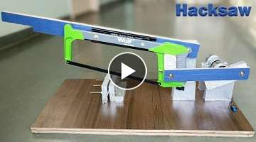 How to Make a Power Hacksaw Machine at Home