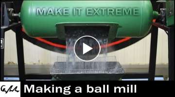 Making a Ball Mill