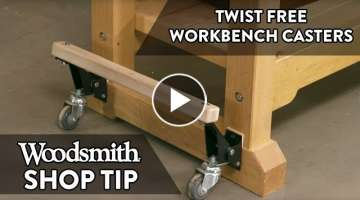 Woodworking Tip: Twist Free Bench Casters