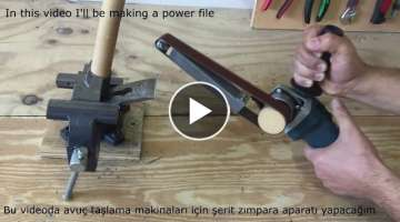 Making a Power File Belt Sander / Angle Grinder Hack