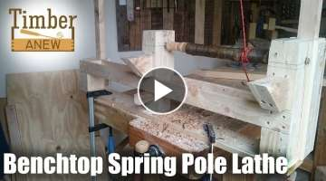 Making of the Portable Benchtop Spring Pole Lathe - Woodworking Project