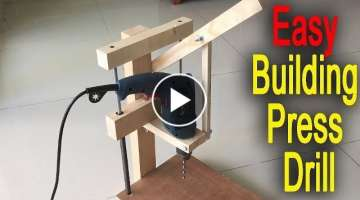 Fastest And Easy Building Press Drill DIY Woodworking Tools