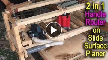 Amazing 2 in 1 Homemade Woodworking Milling Machine With Handle Router on Slide Surface Planer
