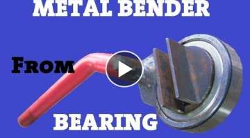 Metal Bender Made Out Of Bearing