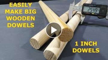 1 Inch Dowel Cutter - How to make Big One Inch Wooden Dowels at home